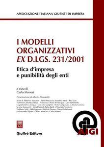 Foto Cover di I modelli organizzativi ex D.Lgs. 231/2001. Etica d'impresa e punibilità degli enti, Libro di  edito da Giuffrè