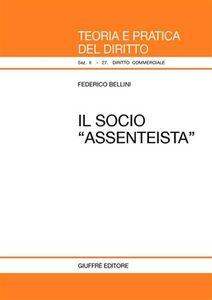 Libro Il socio «assenteista» Federico Bellini
