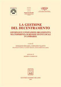 Foto Cover di La gestione del decentramento. Governance e innovazione organizzativa nell'esperienza di regione ed enti locali in Lombardia, Libro di  edito da Giuffrè