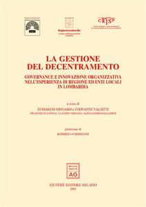 Libro La gestione del decentramento. Governance e innovazione organizzativa nell'esperienza di regione ed enti locali in Lombardia