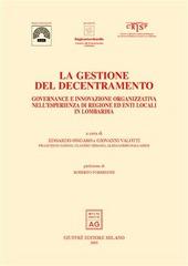 La gestione del decentramento. Governance e innovazione organizzativa nell'esperienza di regione ed enti locali in Lombardia