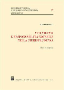Libro Atti vietati e responsabilità notarile nella giurisprudenza Enzo Paolucci