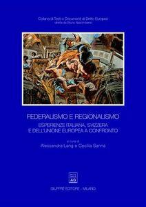 Libro Federalismo e regionalismo. Esperienze italiana, Svizzera e dell'Unione Europea a confronto