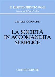 Foto Cover di La società in accomandita semplice, Libro di Cesare Conforti, edito da Giuffrè