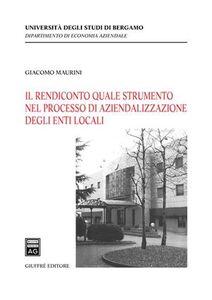 Libro Il rendiconto quale strumento nel processo di aziendalizzazione degli enti locali Giacomo Maurini