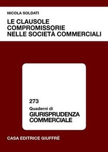 Libro Le clausole compromissorie nelle società commerciali Nicola Soldati