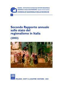 Foto Cover di Secondo rapporto annuale sullo stato del regionalismo in Italia (2003), Libro di  edito da Giuffrè