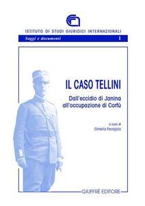 Libro Il caso Tellini. Dall'eccidio di Janina all'occupazione di Corfù
