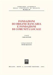 Libro Fondazioni di origine bancaria e fondazioni di comunità locale