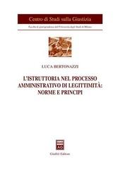 L' istruttoria nel processo amministrativo di legittimità: norme e principi