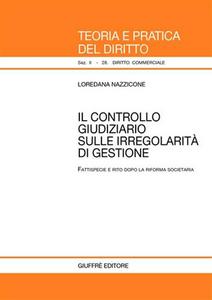 Libro Il controllo giudiziario sulle irregolarità di gestione. Fattispecie e rito dopo la riforma societaria Loredana Nazzicone