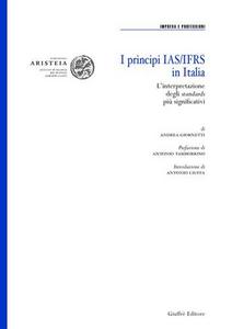 Libro I principi IAS/IFRS in Italia. L'interpretazione degli standards più significativi Andrea Giornetti