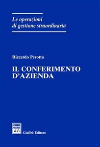 Libro Il conferimento d'azienda Riccardo Perotta
