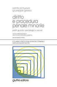 Libro Diritto e procedura penale minorile. Profili giuridici, psicologici e sociali Santo Di Nuovo , Giuseppe Grasso