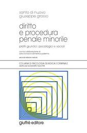 Diritto e procedura penale minorile. Profili giuridici, psicologici e sociali