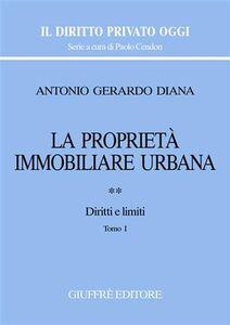 Libro La proprietà immobiliare urbana. Vol. 2: Diritti e limiti. Antonio Gerardo Diana