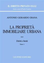 La proprietà immobiliare urbana. Vol. 2: Diritti e limiti.