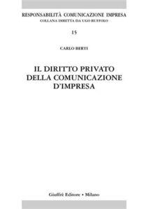 Libro Il diritto privato della comunicazione d'impresa Carlo Berti