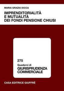 Foto Cover di Imprenditorialità e mutualità dei fondi pensione chiusi, Libro di M. Grazia Iocca, edito da Giuffrè