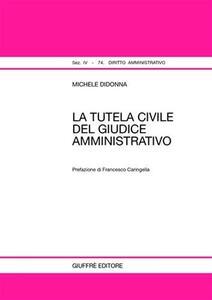 La tutela civile del giudice amministrativo - Michele Didonna - copertina