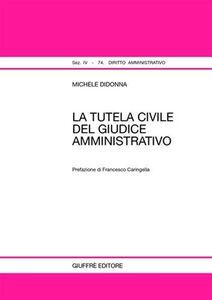 Libro La tutela civile del giudice amministrativo Michele Didonna