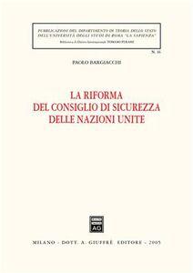 Libro La riforma del Consiglio di sicurezza delle Nazioni Unite Paolo Bargiacchi
