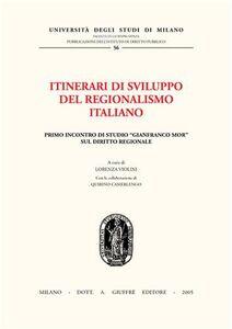 Libro Itinerari di sviluppo del regionalismo italiano. 1° Incontro di studio «Gianfranco Mor» sul diritto regionale