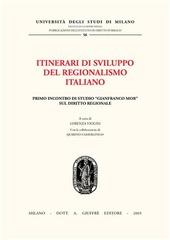 Itinerari di sviluppo del regionalismo italiano. 1º Incontro di studio «Gianfranco Mor» sul diritto regionale