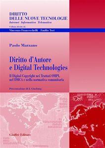 Libro Diritto d'autore e digital technologies. Il Digital Copyright nei trattati OMPI, nel DMCA e nella normativa comunitaria Paolo Marzano