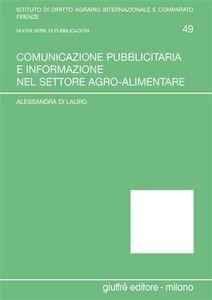 Foto Cover di Comunicazione pubblicitaria e informazione nel settore agro-alimentare, Libro di Alessandra Di Lauro, edito da Giuffrè