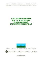 L' allargamento da 15 a 25 paesi rafforzerà l'Unione Europea? Atti del Congresso internazionale (Stresa, 21-22 maggio 2004)