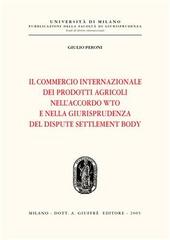 Il commercio internazionale dei prodotti agricoli nell'accordo WTO e nella giurisprudenza del dispute settlement body