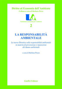 Libro La responsabilità ambientale. La nuova direttiva sulla responsabilità ambientale in materia di prevenzione e ripartizione del danno ambientale