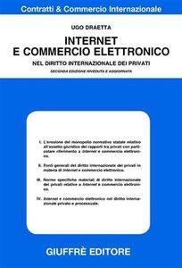 Libro Internet e commercio elettronico. Nel diritto internazionale dei privati Ugo Draetta