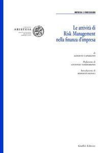 Foto Cover di Le attività di risk management nella finanza d'impresa, Libro di Alberto Capizzano, edito da Giuffrè