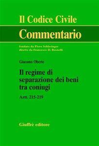 Libro Il regime di separazione dei beni tra coniugi. Artt. 215-219 Giacomo Oberto