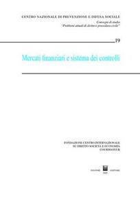 Libro Mercati finanziari e sistema dei controlli. Atti del Convegno di studio (Courmayeur, 1-2 ottobre 2004)