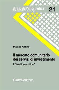 Foto Cover di Il mercato comunitario dei servizi di investimento. Il «trading on-line», Libro di Matteo Ortino, edito da Giuffrè