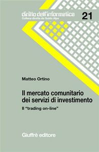 Libro Il mercato comunitario dei servizi di investimento. Il «trading on-line» Matteo Ortino