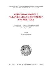 Costantino Mortati e «Il lavoro nella Costituzione»: una rilettura. Atti della Giornata di studio (Siena, 31 gennaio 2003)