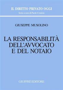 Libro La responsabilità dell'avvocato e del notaio Giuseppe Musolino