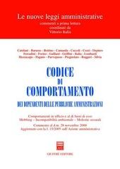 Codice di comportamento dei dipendenti delle pubbliche amministrazioni. Comportamenti in ufficio e al di fuori di esso. Mobbing. Incompatibilità ambientale...