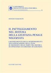 Il patteggiamento nel sistema della giustizia penale negoziata. L'accertamento della responsabilità nell'applicazione della pena su richiesta delle parti...