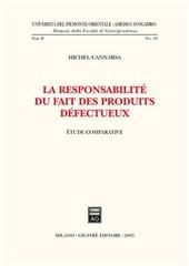La responsabilité du fait des produits defectueux. Etude comparative