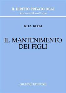 Foto Cover di Il mantenimento dei figli, Libro di Rita Rossi, edito da Giuffrè