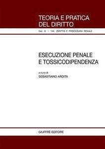 Libro Esecuzione penale e tossicodipendenza