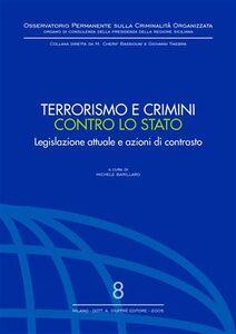 Libro Terrorismo e crimini contro lo Stato. Legislazione attuale e azioni di contrasto