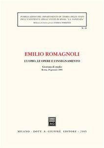 Libro L' uomo, le opere e l'insegnamento. Giornata di studio (Roma, 20 gennaio 2005) Emilio Romagnoli