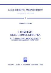 I comitati dell'Unione Europea. La collegialità amministrativa negli ordinamenti compositi
