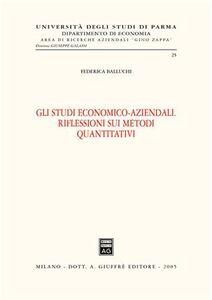 Libro Gli studi economico-aziendali. Riflessioni sui metodi quantitativi Federica Balluchi